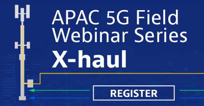 Register for the upcoming APAC 5G Field Webinar Series